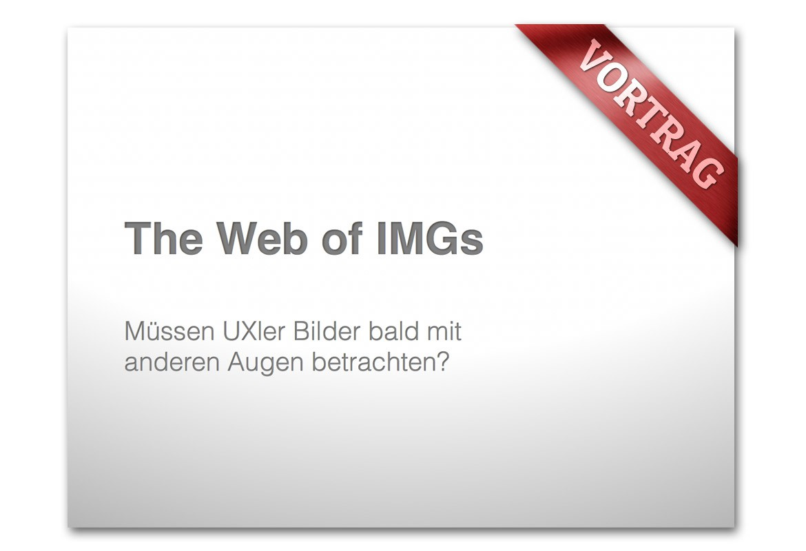 The Web of IMGs – Vortrag/Session vom UXCampHH 2012